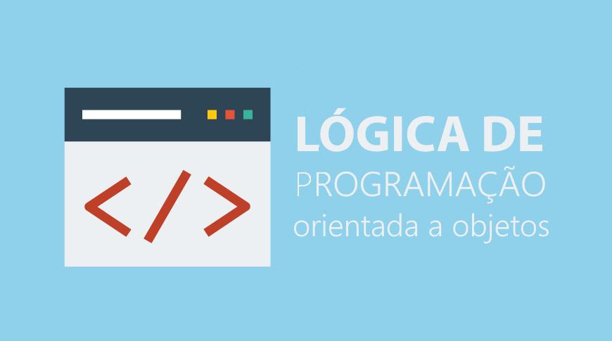 Lógica de Programação Orientada a Objetos 2018/1